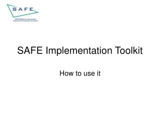 SAFE Implementation Toolkit