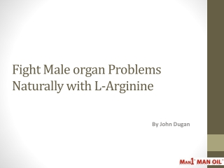 Fight Male organ Problems Naturally with L-Arginine