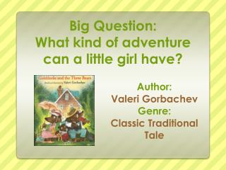 Big Question: What  kind of adventure can a little girl have?