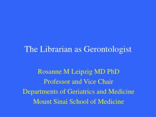 The Librarian as Gerontologist