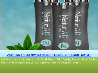 Alternative Facial Services in South Beach, Palm Beach , Den