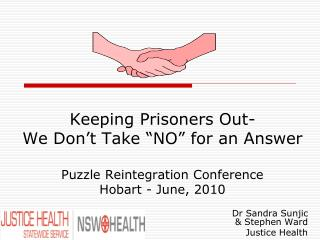 "Keeping Prisoners Out-  We Don't Take ""NO"" for an Answer Puzzle Reintegration Conference Hobart - June, 2010"