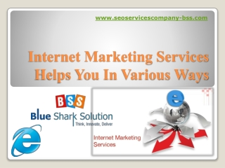Internet marketing services helps you in various ways