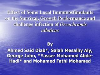 Effect of Some Local Immunostimulants on the Survival, Growth Performance and challenge infection of Oreochromis nilotic