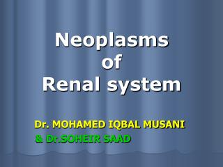 Neoplasms  of  Renal system