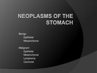 NEOPLASMS OF THE STOMACH