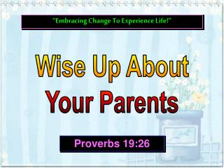 Wise Up About Your Parents