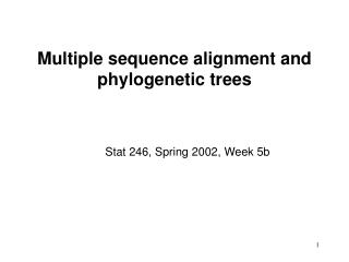 Multiple sequence alignment and phylogenetic trees