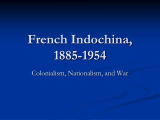 French Indochina, 1885-1954