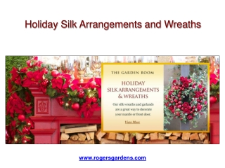 Holiday Silk Arrangements and Wreaths