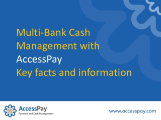 Multi-Bank Cash Management with AccessPay key facts