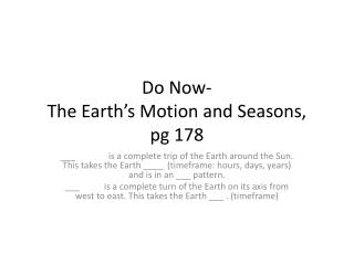 Do Now- The Earth's Motion and Seasons, pg 178