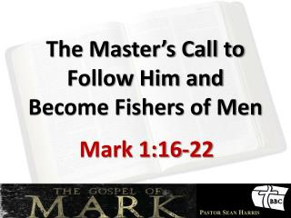 The Master's Call to Follow Him and Become Fishers of Men