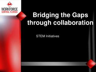 Bridging the Gaps through collaboration