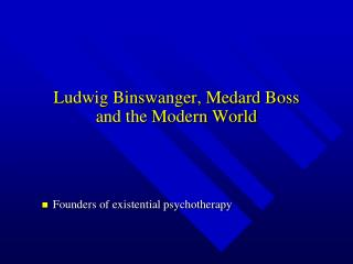 Ludwig Binswanger, Medard Boss and the Modern World