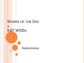 Words of the Day + SAT WODs