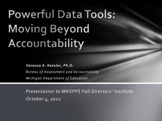 Powerful Data Tools:  Moving Beyond Accountability