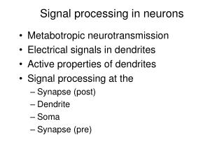 Signal processing in neurons