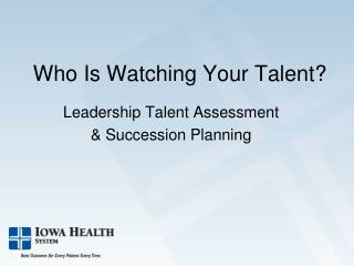 Who Is Watching Your Talent?