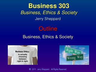 Business 303 Business, Ethics & Society
