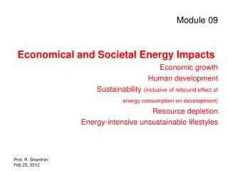 Module 09 Economical and Societal Energy Impacts Economic growth Human development Sustainability  (inclusive of rebound