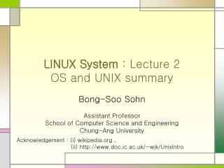 LINUX System : Lecture 2 OS and UNIX summary