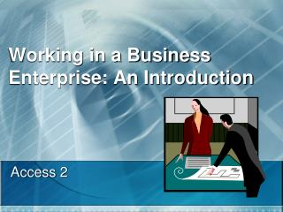 Working in a Business Enterprise: An Introduction