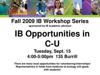 Fall 2009 IB Workshop Series sponsored by IB academic advisors
