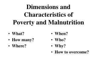 Dimensions and Characteristics of  Poverty and Malnutrition