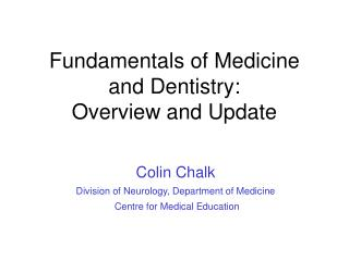 Fundamentals of Medicine and Dentistry:  Overview and Update