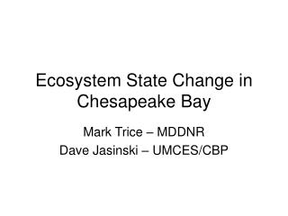 Ecosystem State Change in Chesapeake Bay