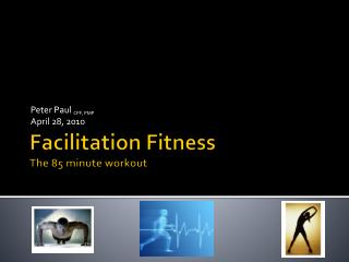Facilitation Fitness The 85 minute workout
