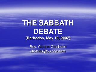 THE SABBATH DEBATE (Barbados, May 19, 2007)
