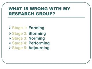 WHAT IS WRONG WITH MY RESEARCH GROUP?