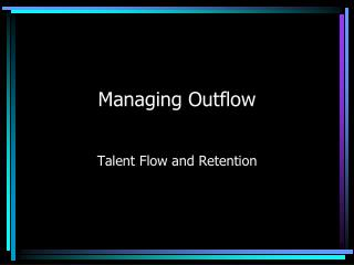 Managing Outflow