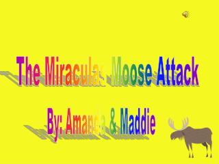 The Moose Attack