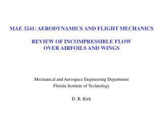 MAE 3241: AERODYNAMICS AND FLIGHT MECHANICS REVIEW OF INCOMPRESSIBLE FLOW OVER AIRFOILS AND WINGS