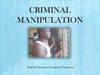 CRIMINAL MANIPULATION