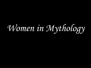 Women in Mythology