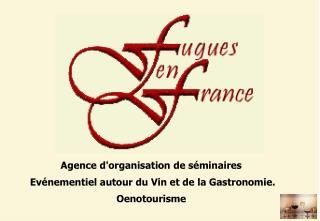 Agence d'organisation de séminaires Evénementiel autour du Vin et de la Gastronomie. Oenotourisme