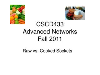 CSCD433 Advanced Networks Fall 2011