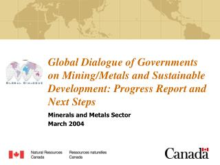 Global Dialogue of Governments on Mining/Metals and Sustainable Development: Progress Report and Next Steps