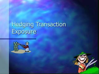 Hedging Transaction Exposure