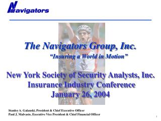 "The Navigators Group, Inc. ""Insuring a World in Motion"" New York Society of Security Analysts, Inc. Insurance Industry"