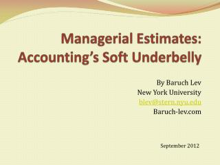 Managerial Estimates:  Accounting s Soft Underbelly