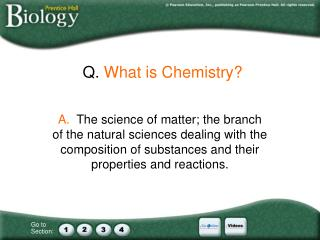 Q. What is Chemistry?