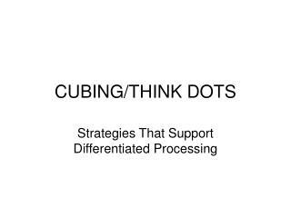 CUBING/THINK DOTS