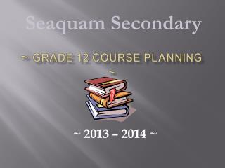 ~  Grade 12 Course Planning ~