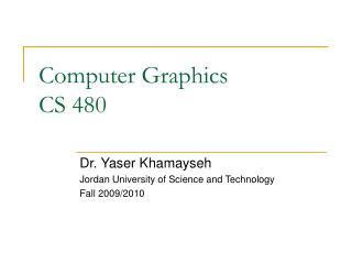 Computer Graphics CS 480