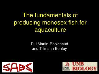 The fundamentals of producing monosex fish for aquaculture